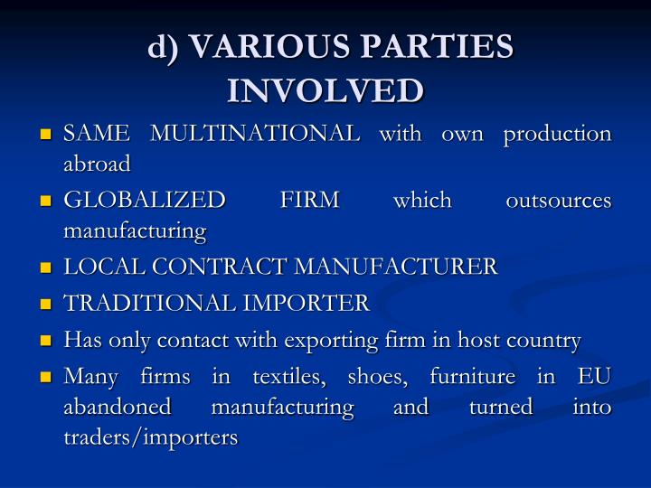 d) VARIOUS PARTIES INVOLVED