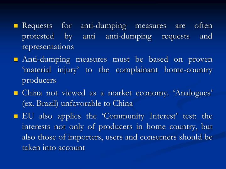 Requests for anti-dumping measures are often protested by anti