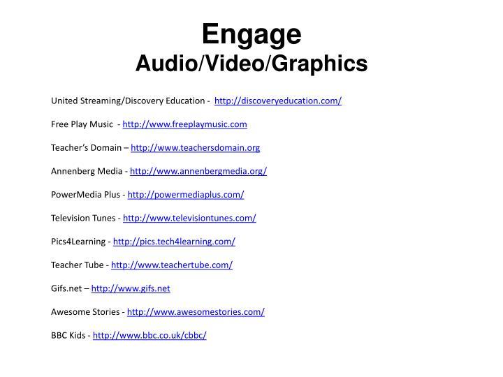 Engage audio video graphics