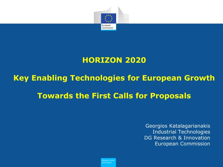 horizon 2020 key enabling technologies for european growth towards the first calls for proposals n.