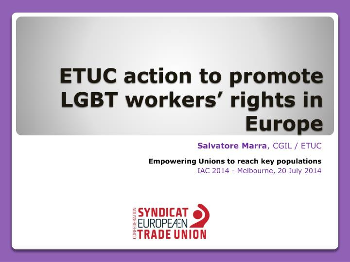 ppt etuc action to promote lgbt workers rights in europe