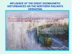 influence of the great geomagnetic disturbances on the northerh railways operating