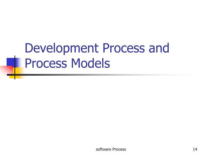 Development Process and Process Models