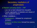 secondary mediators of anaphylaxis1