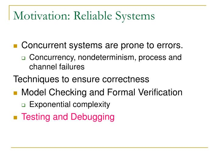 Motivation reliable systems