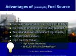 advantages of example fuel source