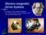 electro magnetic drive system