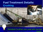 fuel treatment details crushing