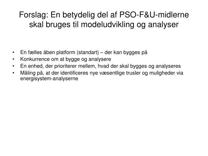Forslag: En betydelig del af PSO-F&U-midlerne skal bruges til modeludvikling og analyser