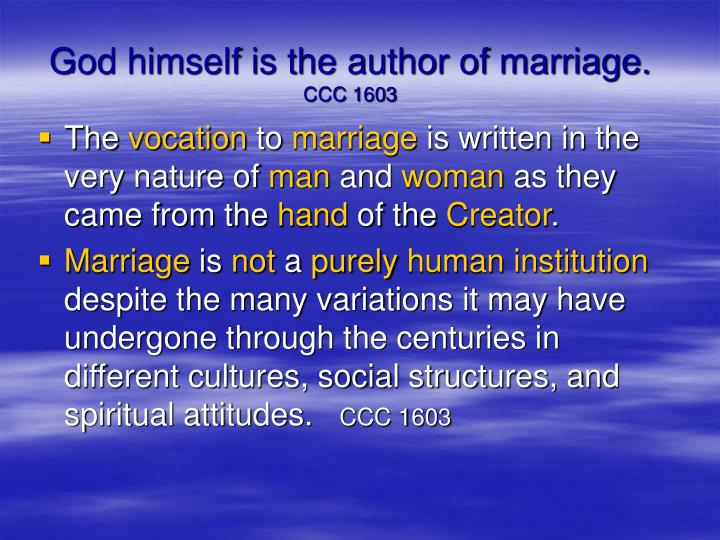 God himself is the author of marriage.
