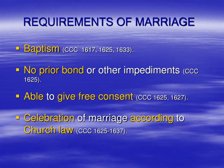REQUIREMENTS OF MARRIAGE