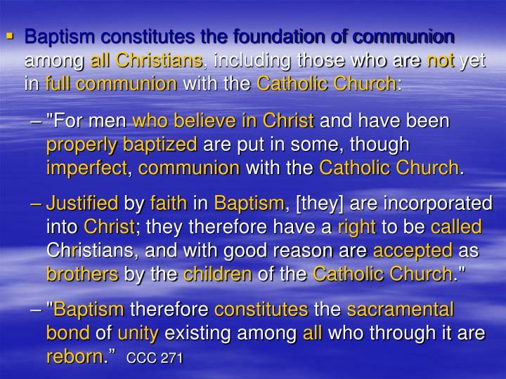 Baptism constitutes the foundation of communion