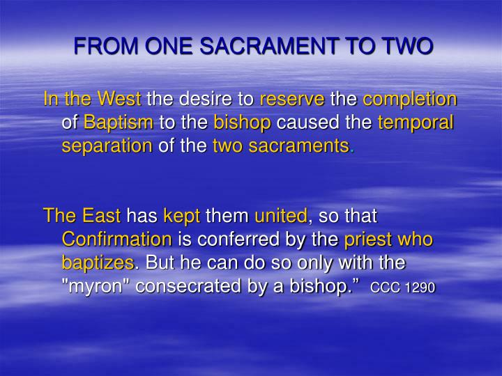FROM ONE SACRAMENT TO TWO