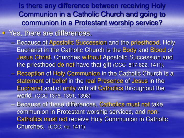 Is there any difference between receiving Holy Communion in a Catholic Church and going to communion in a Protestant worship service?