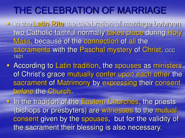 THE CELEBRATION OF MARRIAGE