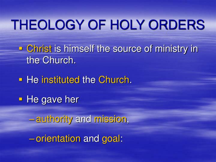 THEOLOGY OF HOLY ORDERS