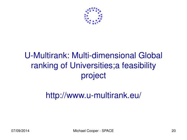 U-Multirank: Multi-dimensional Global ranking of Universities;a feasibility project