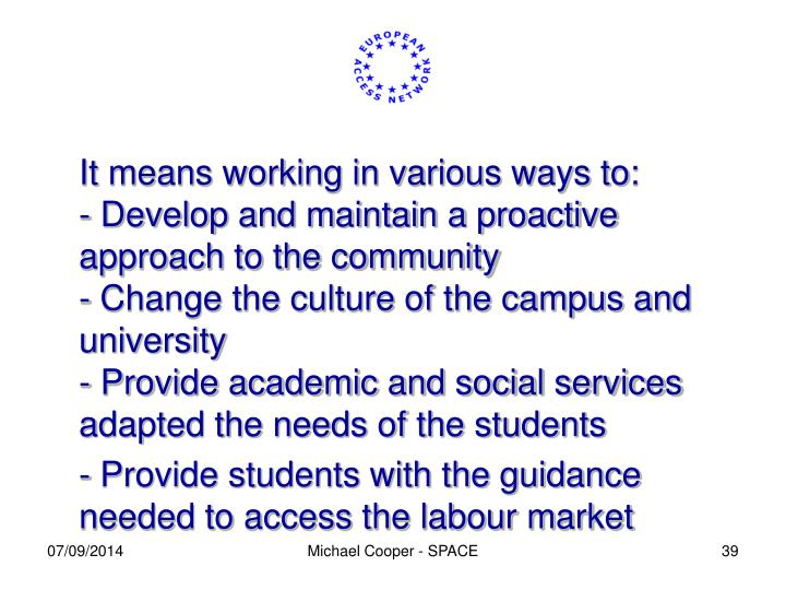It means working in various ways to:
