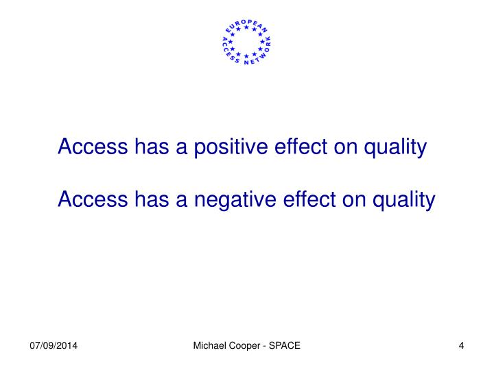 Access has a positive effect on quality