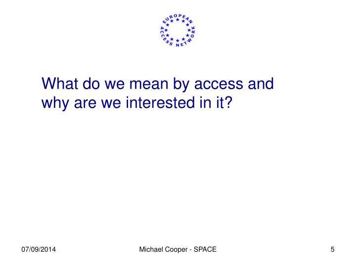 What do we mean by access and
