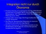 integration nicht nur durch konomie
