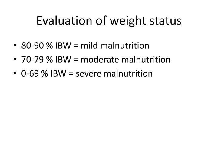 Evaluation of weight status
