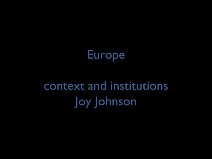 europe context and institutions joy johnson n.