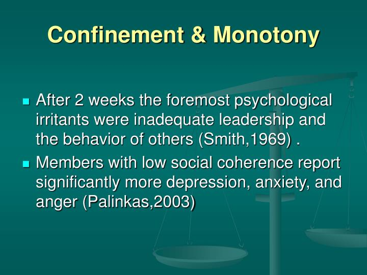 Confinement & Monotony