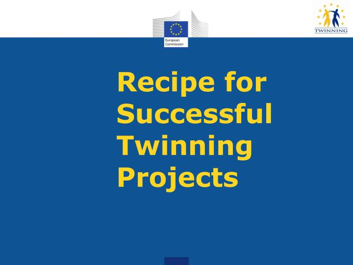 Recipe for Successful Twinning Projects