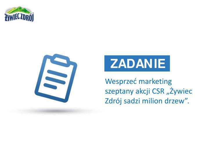 """Wesprzeć marketing szeptany akcji CSR """"Żywiec Zdrój sadzi milion drzew""""."""