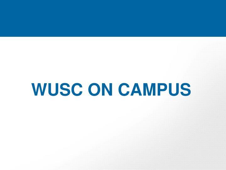 WUSC ON CAMPUS