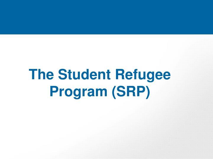 The Student Refugee Program (SRP)