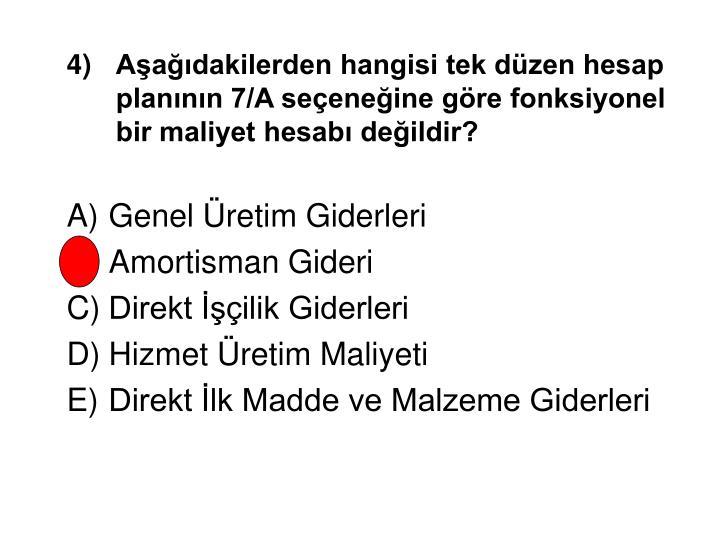 Aşağıdakilerden hangisi tek düzen hesap planının 7/A seçeneğine göre fonksiyonel bir maliyet hesabı değildir?