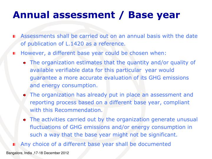 Assessments shall be carried out on an annual basis with the date of publication of L.1420 as a reference.