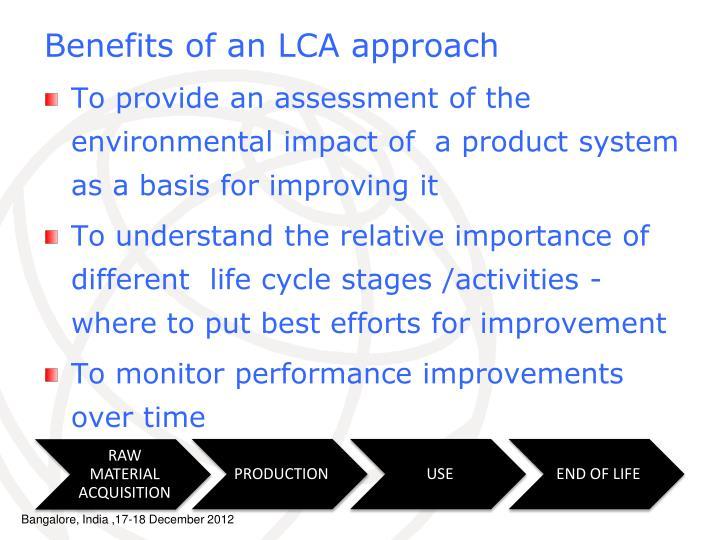 Benefits of an LCA approach