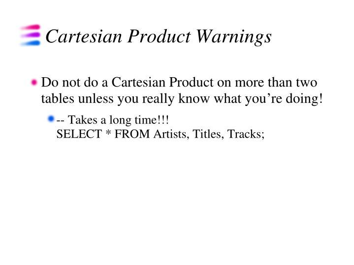 Cartesian Product Warnings
