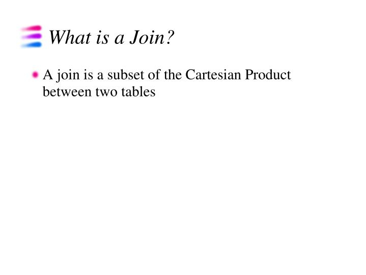 What is a Join?