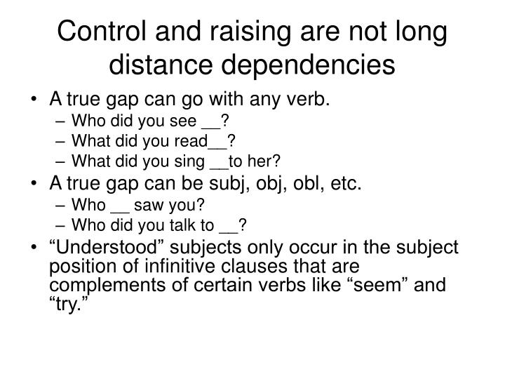 Control and raising are not long distance dependencies