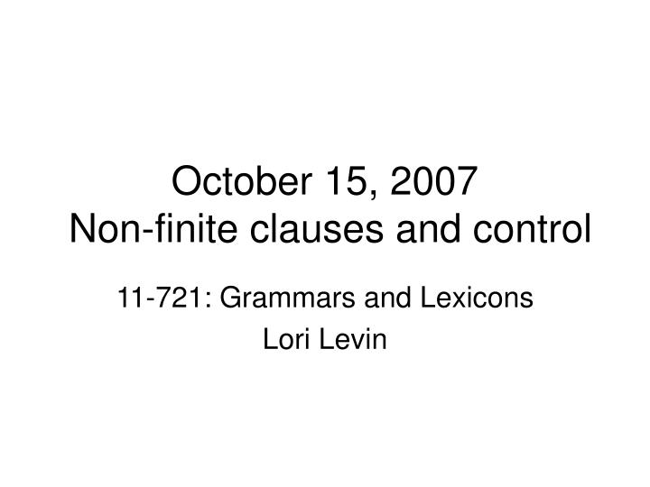 October 15 2007 non finite clauses and control