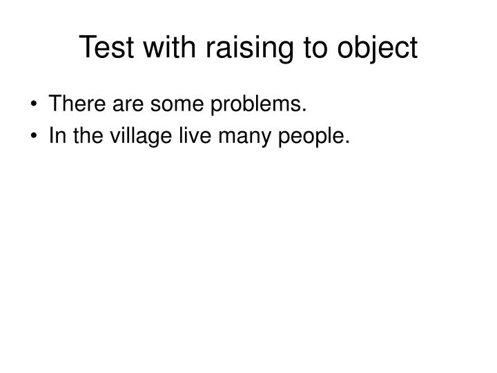 Test with raising to object