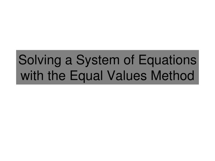 solving a system of equations with the equal values method n.