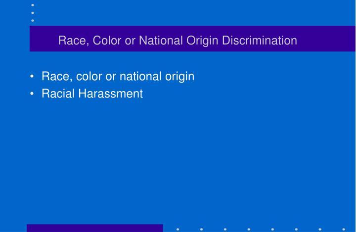 Race, Color or National Origin Discrimination
