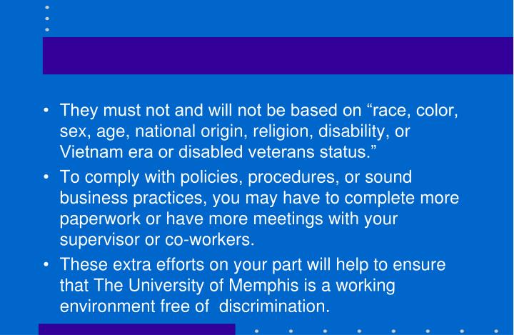 """They must not and will not be based on """"race, color, sex, age, national origin, religion, disability, or Vietnam era or disabled veterans status."""""""