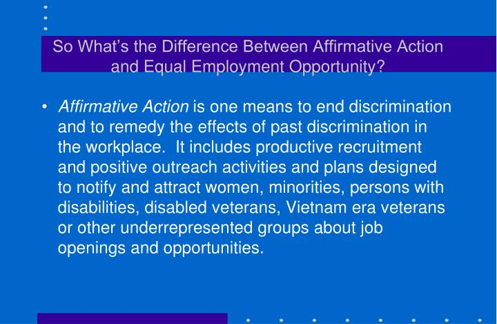 So What's the Difference Between Affirmative Action and Equal Employment Opportunity?