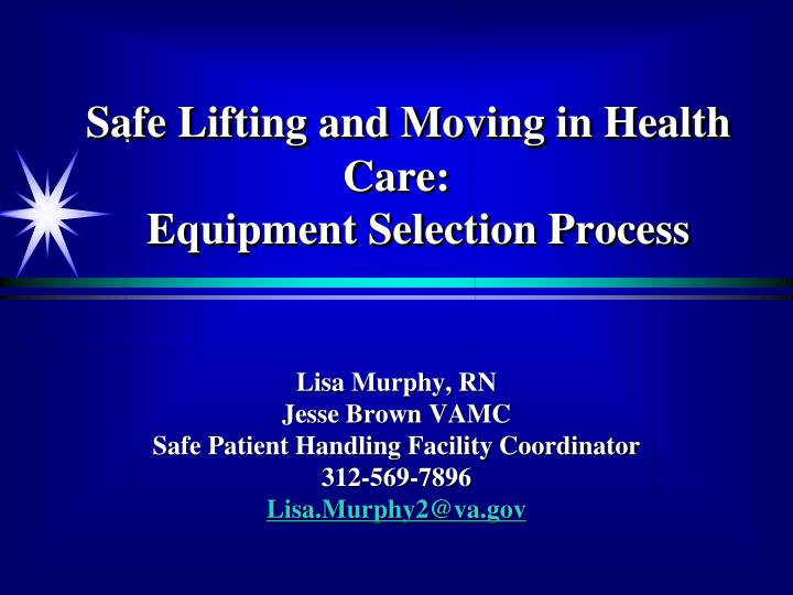 safe lifting and moving in health care equipment selection process n.