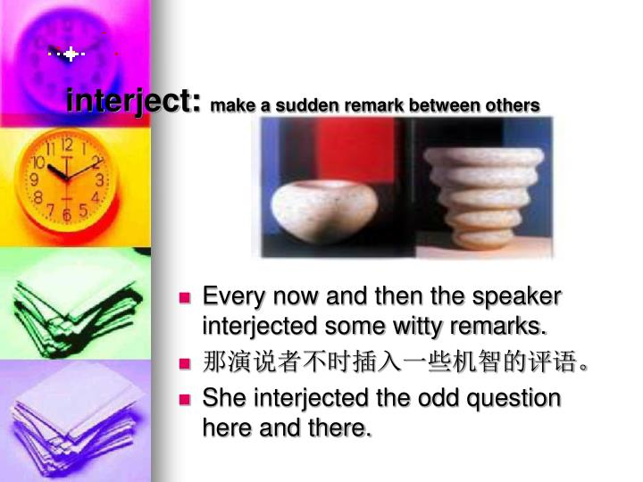interject: