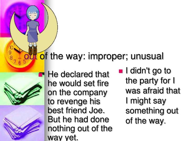 He declared that he would set fire on the company to revenge his best friend Joe. But he had done nothing out of the way yet.