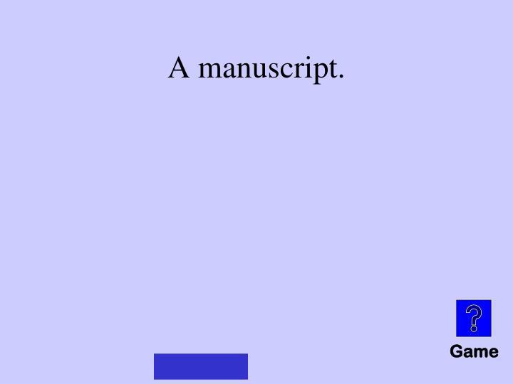 A manuscript.