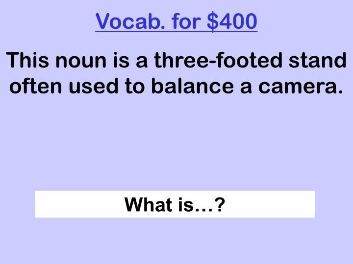 Vocab. for $400