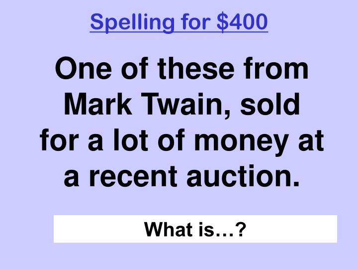 Spelling for $400